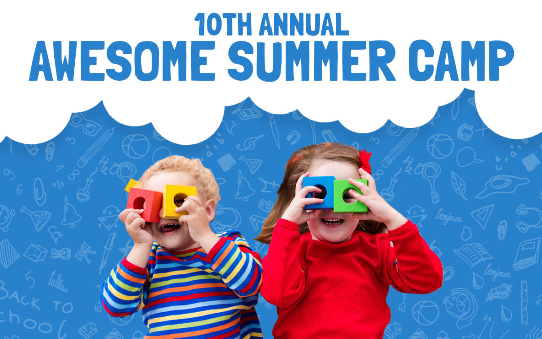 10th Annual Awesome Summer Camp is Back
